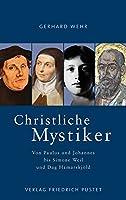 Christliche Mystiker: Von Paulus und Johannes bis Simone Weil und Dag Hamarskjoeld