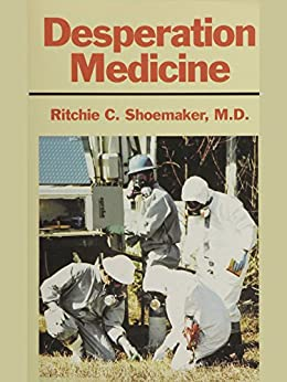 Desperation Medicine by [Shoemaker Md, Ritchie C.]