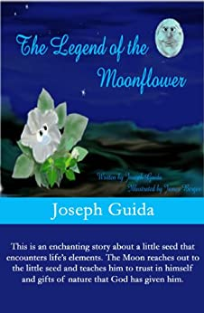The Legend of the Moonflower by [Guida, Joseph]