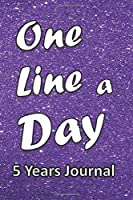 One Line a Day, 5 Years Journal: Five Years of Memories, 6x9 Diary, Dated and Lined Notebook, 366 lined pages