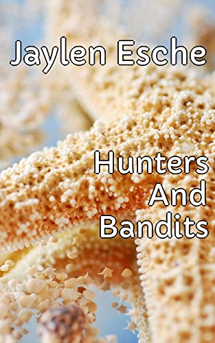 Hunters And Bandits (English Edition)