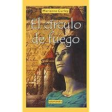 El circulo de fuego/ The Circle of Fire (Spanish Edition)