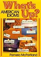 WHATS UP-AMERICAN IDIOMS
