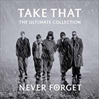 Never Forget by Take That (2006-02-22)
