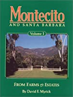 Montecito and Santa Barbara: From Farms to Estates
