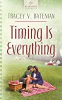 Timing Is Everything (Heartsong Presents)