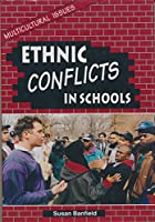 Ethnic Conflicts in Schools (Multicultural Issues)