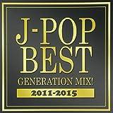 J-POP BEST GENERATION MIX! 2011-2015