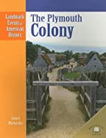 The Plymouth Colony (Landmark Events in American History)