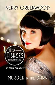 Murder in the Dark: Phryne Fisher's Murder Mysterie