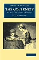 The Governess: Or, The Little Female Academy (Cambridge Library Collection - Education)