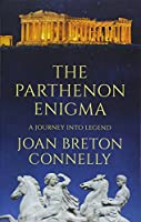 The Parthenon Enigma: A Journey Into Legend