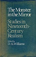 Monster in the Mirror: Studies in Nineteenth-Century Realism (University of Hull Publications)