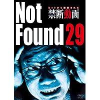 Not Found 29 ― ネットから削除された禁断動画 ―