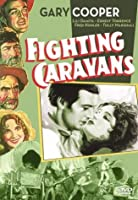 Gary Cooper: Fighting Caravans