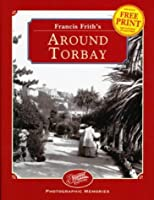 Francis Frith's around Torbay (Photographic Memories)