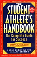 The Student Athlete's Handbook: The Complete Guide for Success