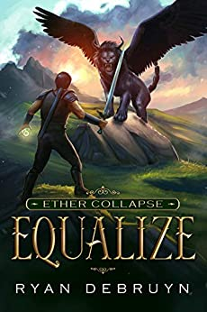 Equalize: A Post-Apocalyptic LitRPG (Ether Collapse Book 1) by [DeBruyn, Ryan]