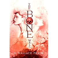 The Bone Wall: A Post-Apocalyptic Search for Truth (English Edition)