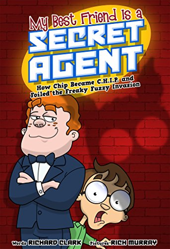 amazon my best friend is a secret agent how chip became c h i p