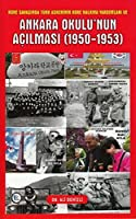 Kore Savasinda Trk Askerinin Kore Halkina Yardimlari ve Ankara Okulu'nun Acilmasi (1950-1953)