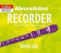 Abracadabra Recorder Book 1 (Pupil's Book): 23 Graded Songs and Tunes