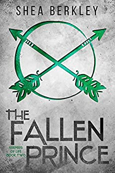 The Fallen Prince (Keepers of Life Book 2) by [Berkley, Shea]
