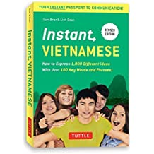 Instant Vietnamese: How to Express 1,000 Different Ideas With Just 100 Key Words and Phrases! (Instant Phrasebook Series)