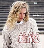 Arans & Celtics: The Best of Knitter's (The Best of Knitter's Magazine Series)