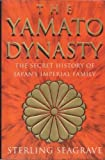 Yamato Dynasty: the Secret History of Japan's Imperial Family