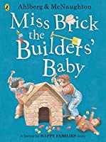 Miss Brick the Builders' Baby (Happy Families)
