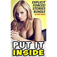 Put It Inside - Explicit Forced Stories Bundle (12 Hot Tales)