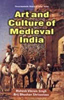 Art and Culture of Medieval India