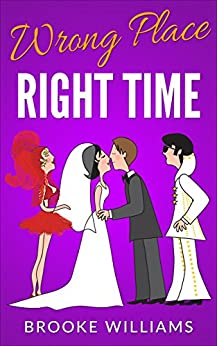 Wrong Place, Right Time by [Williams, Brooke]