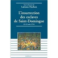L'Insurrection des esclaves de Saint-Domingue : 22-23 août 1791