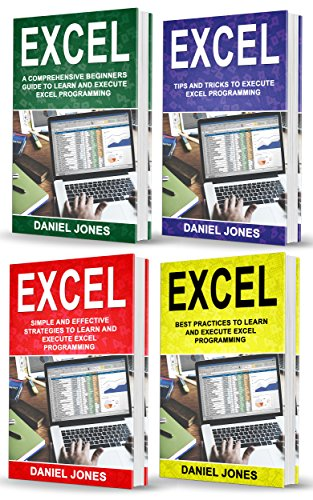 Excel: 4 Books in 1- Bible of 4 Manuscripts in 1-Beginner's Guide+ Tips and Tricks+ Simple and Effective strategies+ Best Practices to learn Excel programming Efficiently (English Edition)