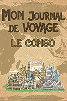 Mon Journal de Voyage le Congo: 6x9 Carnet de voyage I Journal de voyage avec instructions, Checklists et Bucketlists, cadeau parfait pour votre séjour au Congo et pour chaque voyageur.