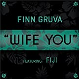 Wife You (feat. Fiji)