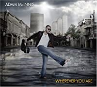 Wherever You Are by Adam Mcinnis (2008-09-16)