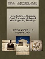 Fox V. Mills U.S. Supreme Court Transcript of Record with Supporting Pleadings