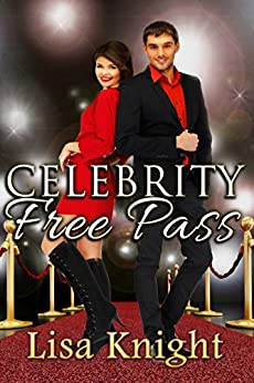 Celebrity Free Pass by [Knight, Lisa]