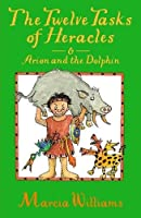 The Twelve Tasks of Heracles and Arion and the Dolphins (Greek Myths Readers)