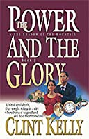 The Power and the Glory (In the Shadow of the Mountain, 2)