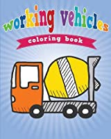 Working Vehicles Coloring Book