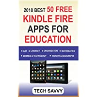 2018 BEST 50 FREE KINDLE FIRE APPS FOR EDUCATION: Free Educational Apps For All Kindle Devices (Kindle Fire 7, HD 8, HD 10, Paperwhite, Voyage etc) (English Edition)