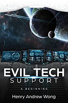 Evil Tech Support: A Beginning by [Wong, Henry Andrew]