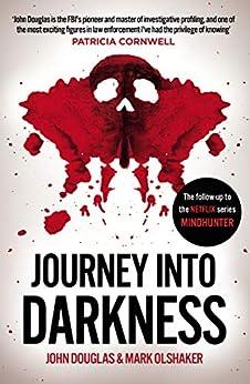 Journey Into Darkness by [Douglas, John, Olshaker, Mark]