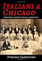 Italiani a Chicago: Immigrati, gruppo etnico, americani