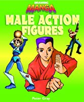 How to Draw Manga Male Action Figures: Male Action Figures (Drawing Manga)