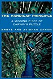 The Handicap Principle: A Missing Piece of Darwin's Puzzle (English Edition)